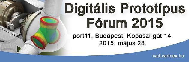 Digitális Prototípus Fórum 2015