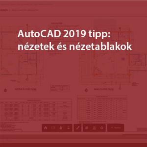 AutoCAD 2019 tippek trükkök nézetek és nézetablakok